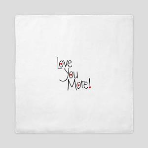 Love you more! Queen Duvet