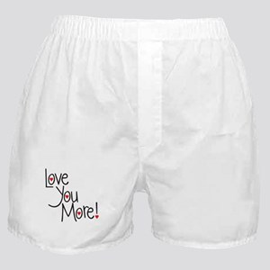 Love you more! Boxer Shorts