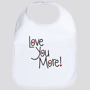 Love you more! Bib