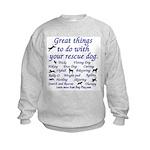 Great Dog Activities Kids Sweatshirt