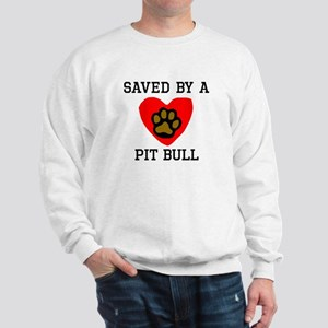 Saved By A Pit Bull Sweatshirt