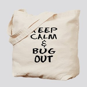 Keep Calm and Bug Out Tote Bag