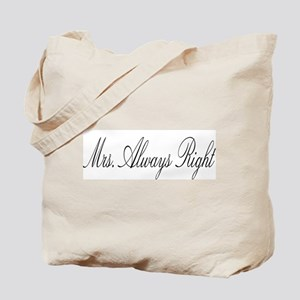 Mrs. ALWAYS right Tote Bag