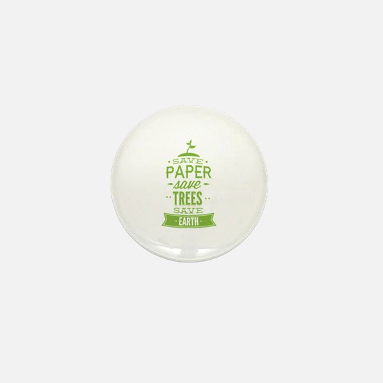Save Paper Save Trees Save Earth Mini Button