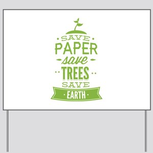 Save Paper Save Trees Save Earth Yard Sign