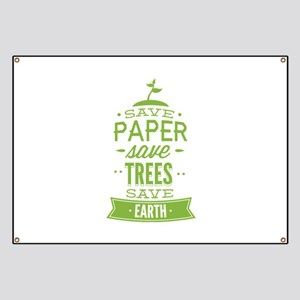 Save Paper Save Trees Save Earth Banner