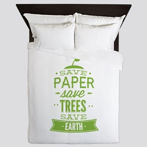 Save Paper Save Trees Save Earth Queen Duvet
