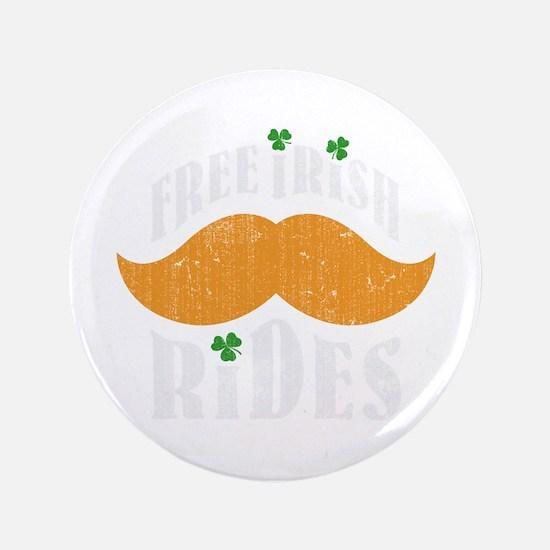 "Free irish mustache rides 3.5"" Button"