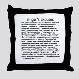 Singer's Excuses Throw Pillow