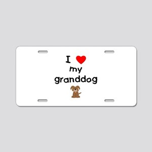 I love my granddog (3) Aluminum License Plate