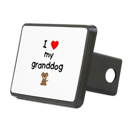 I love my granddog (3) Rectangular Hitch Cover