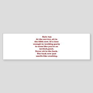 Rule #43 Bumper Sticker