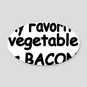 MY FAVORITE VEGETABLE IS BACON Oval Car Magnet