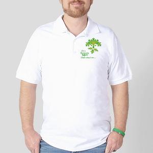 Im a Green Man, thats what I am Golf Shirt