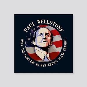 """Wellstone - Only the Good Square Sticker 3"""" x 3"""""""