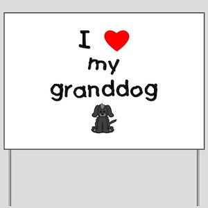I love my granddog (4) Yard Sign