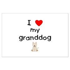 I love my granddog (westie) Large Poster