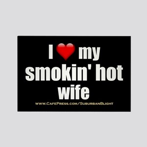 """Love My Smokin' Hot Wife"" Rectangle Magnet"