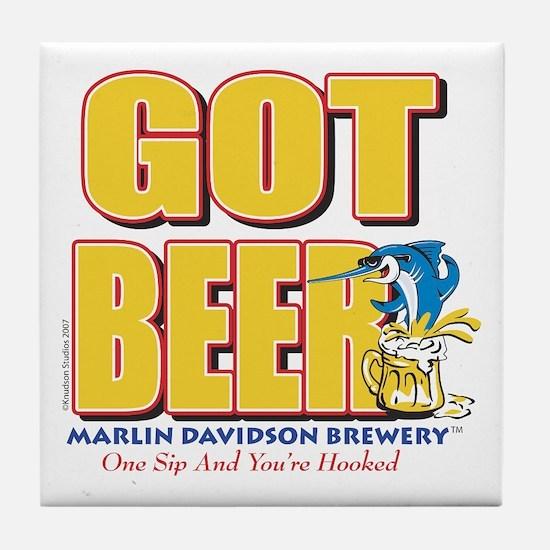 GOT BEER - Marlin Davidsons Tile Coaster