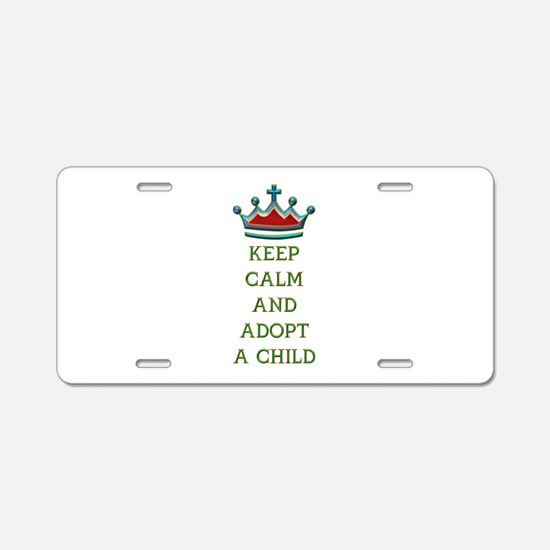 KEEP CALM AND ADOPT A CHILD Aluminum License Plate