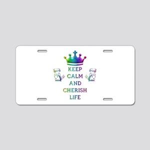 KEEP CALM AND CHERISH LIFE Aluminum License Plate