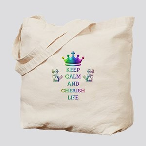 KEEP CALM AND CHERISH LIFE Tote Bag