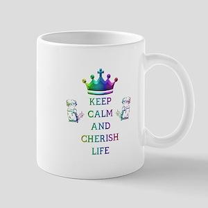 KEEP CALM AND CHERISH LIFE Mug