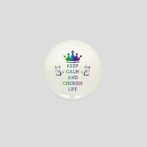 KEEP CALM AND CHERISH LIFE Mini Button