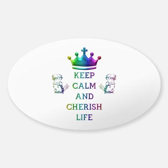 KEEP CALM AND CHERISH LIFE Sticker (Oval)