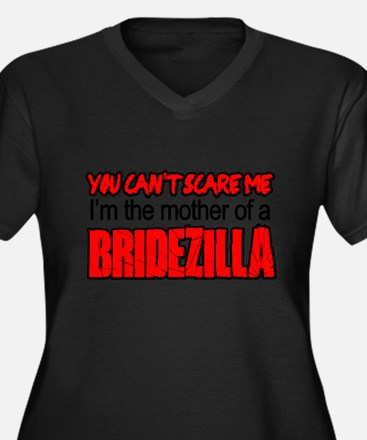 Mother Of Bridezilla Cant Scare Me Plus Size T-Shi