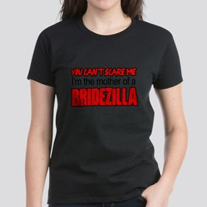 Mother Of Bridezilla Cant Scare Me T-Shirt