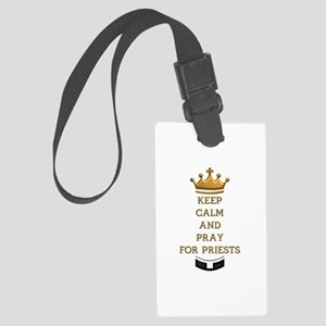 KEEP CALM AND PRAY FOR PRIESTS Large Luggage Tag