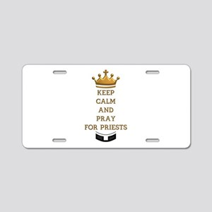 KEEP CALM AND PRAY FOR PRIESTS Aluminum License Pl