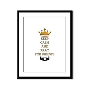 KEEP CALM AND PRAY FOR PRIESTS Framed Panel Print