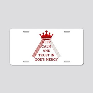 KEEP CALM AND TRUST IN GOD'S MERCY Aluminum Licens