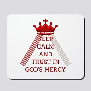 KEEP CALM AND TRUST IN GOD'S MERCY Mousepad