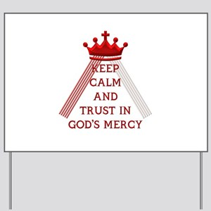 KEEP CALM AND TRUST IN GOD'S MERCY Yard Sign