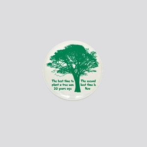 Plant a Tree Now Mini Button