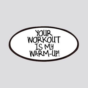 Your Workout is My Warm Up Patches