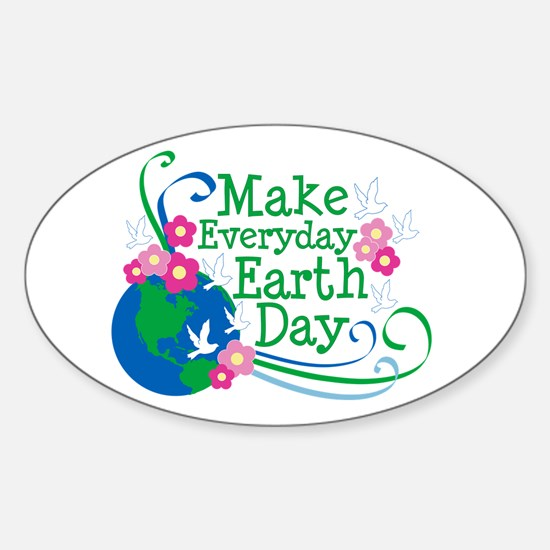 Make Everyday Earth Day Oval Decal