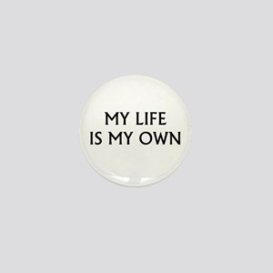 My life is my own Mini Button