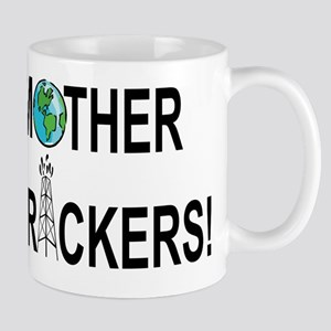 Motherfrackers! Mugs