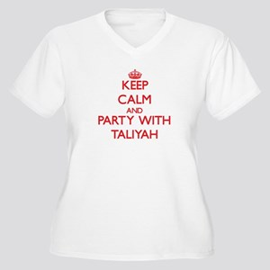 Keep Calm and Party with Taliyah Plus Size T-Shirt