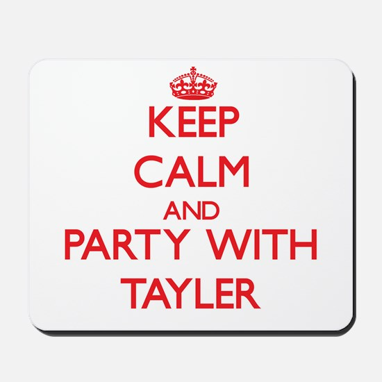 Keep Calm and Party with Tayler Mousepad