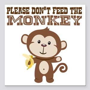 "Please Dont Feed Monkey Square Car Magnet 3"" x 3"""