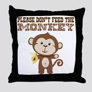 Please Dont Feed Monkey Throw Pillow