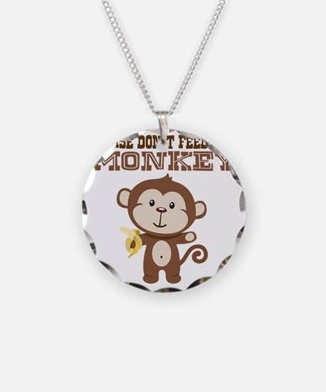 Please Dont Feed Monkey Necklace