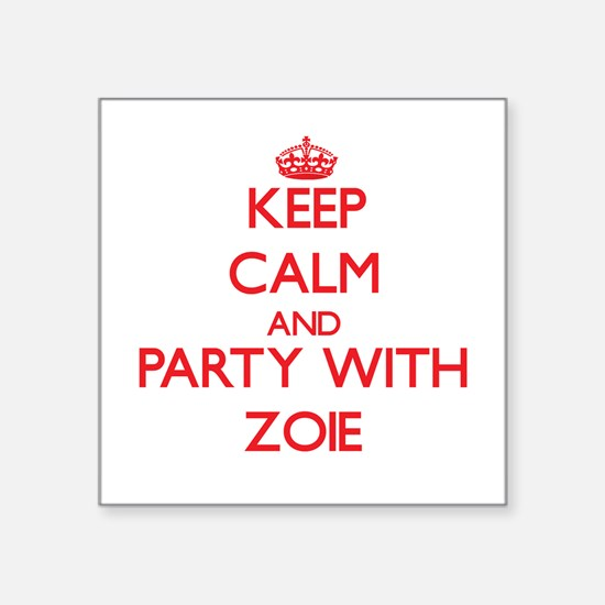 Keep Calm and Party with Zoie Sticker