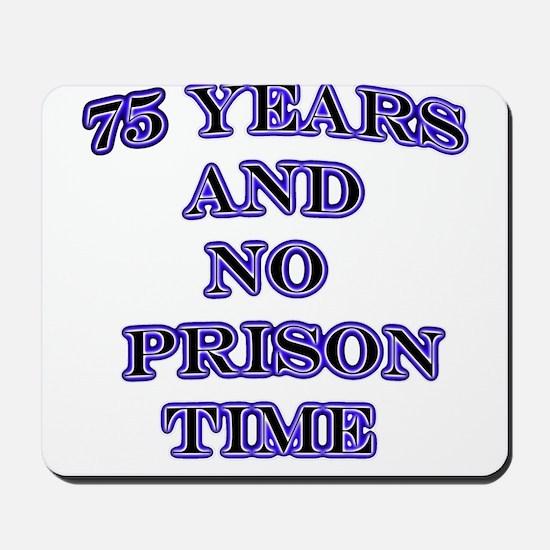 75 Years no prison Mousepad