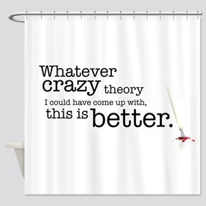 crazy theory Shower Curtain